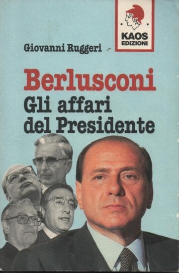 """Libro """"Berlusconi. Gli affari del Presidente rid.3"""